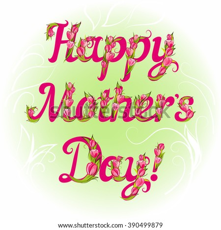 Happy Mother`s Day decorative lettering with decorative tulips, may used like greeting card - stock vector
