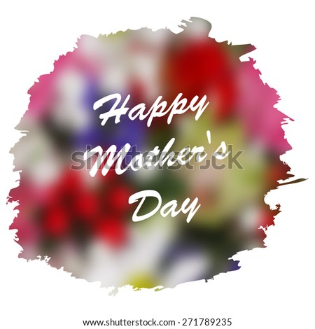 Happy Mother's Day lettering on blurry floral background. Vector illustration - stock vector