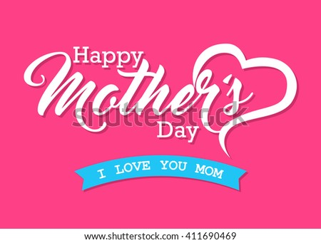 Happy Mother's Day - Lovely Greeting Card / Happy mother's day on a white background