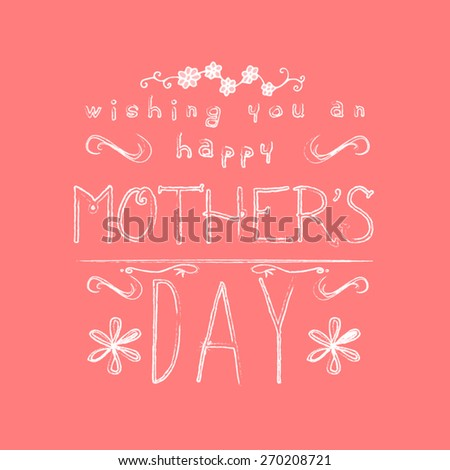 """Happy Mother's day! Typographic hand drawn text messages, childish style. A message says """"wishing you an happy mothers day"""". - stock vector"""