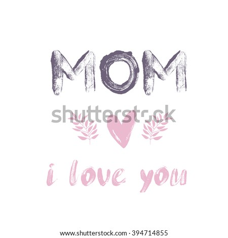 Happy Mothers Day card. Mom I love you card. Hand drawn lettering background. Ink illustration. Pink heart. Hand drawn Mothers Day phrase.  - stock vector