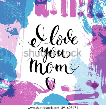 Happy mothers day lettering calligraphy card. Hand drawn sketch paint abstract texture design. Vector illustration - stock vector