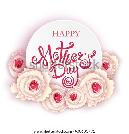 Happy Mothers Day lettering. Hand made calligraphy vector illustration. Card with roses.  - stock vector