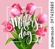 Happy Mothers Day lettering. Mothers day greeting card with Blooming  Tulip Flowers. Vector illustration EPS10 - stock vector