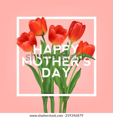 Happy Mothers Typographical Background With Bunch of Spring Tulips Flowers - stock vector