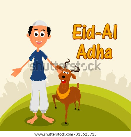 Happy Muslim man with goat on Mosque silhouetted background for Islamic Festival of Sacrifice, Eid-Al-Adha celebration. - stock vector