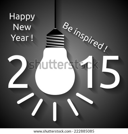 Happy New Year 2015 and be inspired text, white shining light bulb, shadows, dark gray background. EPS 10 vector illustration - stock vector