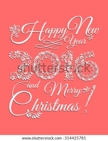 Happy New Year 2016 and Merry Christmas! Decorative vintage ornamental hand drawn inscription. Calligraphy lettering.Vector illustration - stock vector