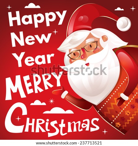 Happy New Year and Merry Christmas. Santa Claus - stock vector