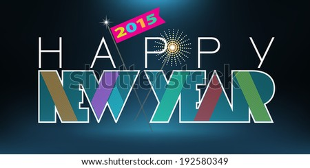Happy new year. Bright festive colors on dark blue background. 2015 on flag. Vector EPS 10 illustration.  - stock vector