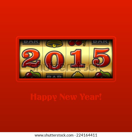 Happy New Year 2015 card - slot machine. Vector. - stock vector