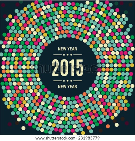 Happy New Year 2015 card with colorful circles - stock vector