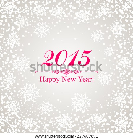 Happy new year 2015! Celebration background with snowflake and place for your text. Vector Illustration  - stock vector