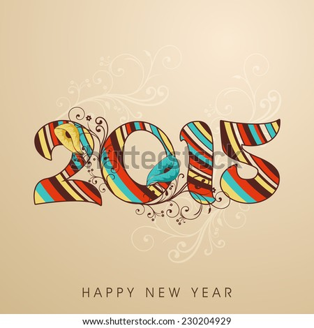 Happy New Year celebration greeting card design decorated with colorful text 2015 on floral decorated brown background. - stock vector