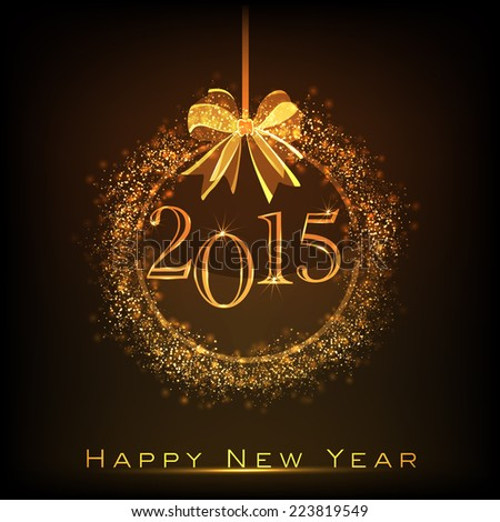 Happy New Year 2015 celebrations concept with golden Christmas ball on brown background.  - stock vector