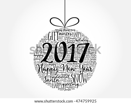 Happy New Year 2017, Christmas ball word cloud, holidays lettering collage