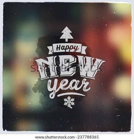 Happy New Year. Creative graphic message for winter design.Vector blurred background - stock vector