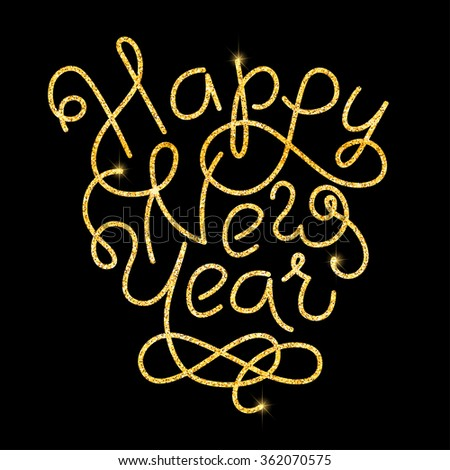 Happy new year glitter golden hand lettering. Vector illustration for your design - stock vector
