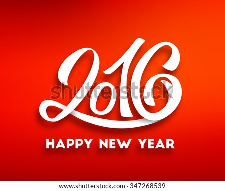 Happy New Year 2016 greeting card design. Red blurred background with white hand lettering inscription 2016 from paper. Vector festive background. Winter holidays greeting card with typography  - stock vector