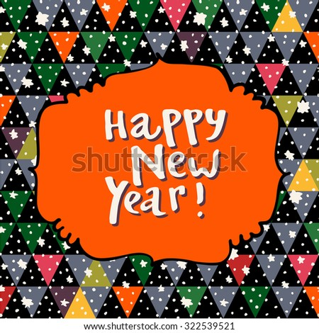 Happy New Year greeting card. Hand lettering. Message in a vintage frame on a cute colorful winter abstract pattern with snow. Vector - stock vector