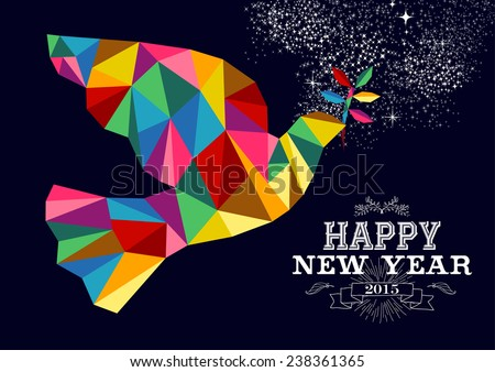 Happy new year 2015 greeting card or poster design with colorful triangle peace dove and vintage label illustration. EPS10 vector file. - stock vector