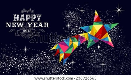 Happy new year 2015 greeting card or poster design with colorful triangle shooting star and vintage label illustration. EPS10 vector file with transparency layers. - stock vector