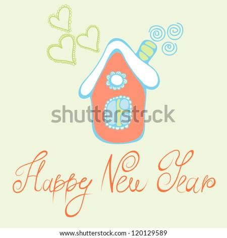 Happy New Year Greeting card with a small sweet house. - stock vector