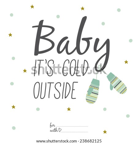 Happy new 2015 year greeting card with Christmas calligraphic and typographic wishes. Inspirational and motivational romantic quotes poster in cute style. Winter illustration. Baby, it's cold outside - stock vector