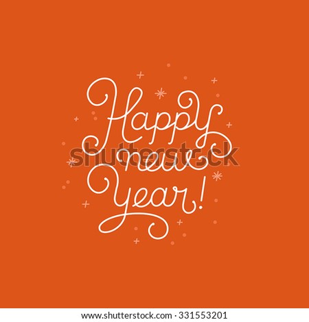 Happy new year - greeting card with hand-lettering type in calligraphic style with linear swirls and flourishes - vector illustration in white colors on red background - stock vector