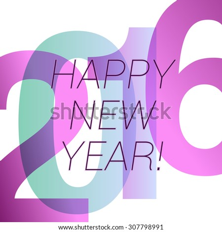happy new 2016 year greeting template with transparent shapes. vector - stock vector