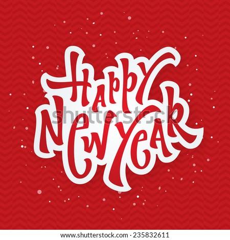 Happy New Year Hand Lettered Custom Type Typographic Calligraphic design - stock vector