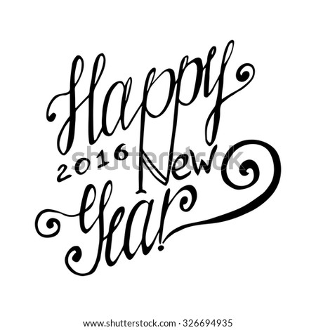 Happy New Year hand lettering card. Vector handmade calligraphy