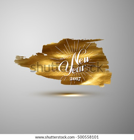 Happy 2017 New Year. Holiday Vector Illustration With Lettering Composition. Happy New Year Label On Golden Painted Stain Background