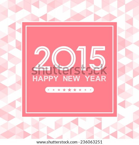 happy new year 2015 in square with triangle pattern on pink background (vector)  - stock vector
