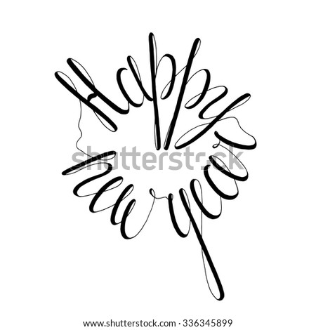 Happy New Year. Ink hand lettering in circle, isolated on white background. Christmas & New Year Typographical Backdrop. Postcard, poster, sticker & textile design. Vintage Vector illustration. - stock vector