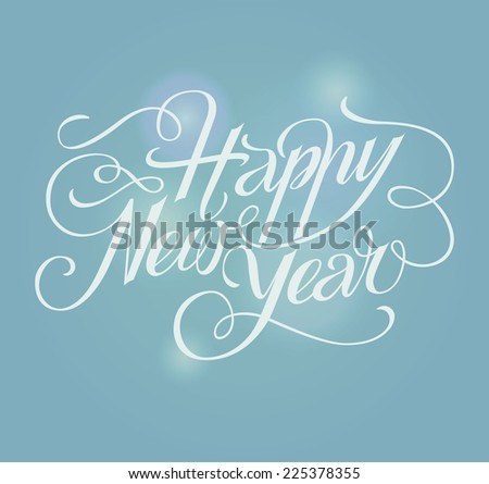 Happy New Year lettering Greeting Card. Vector illustration. - stock vector