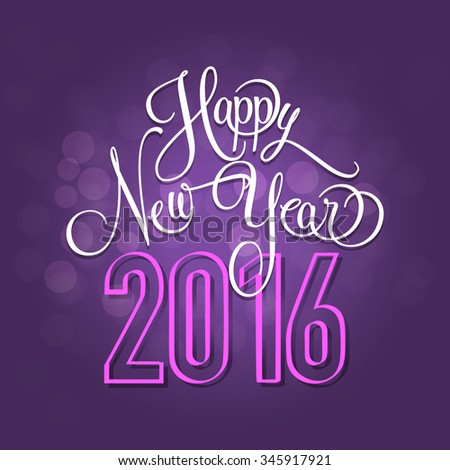 Happy New Year 2016. New Year. New year greeting card. Blurred background. Happy new year. Hand writing  - stock vector