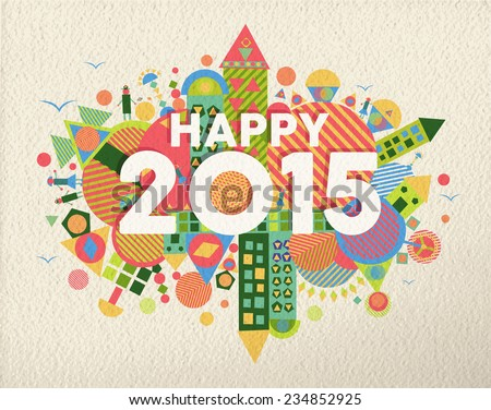 Happy new year 2015 quote design illustration background. Ideal for web, greeting card and print poster.  EPS10 vector file. - stock vector