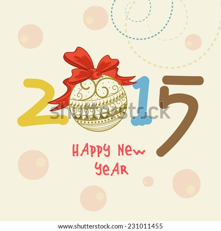 Happy New Year 2015 text design with floral decorated X-mas ball on stylish beige background. - stock vector