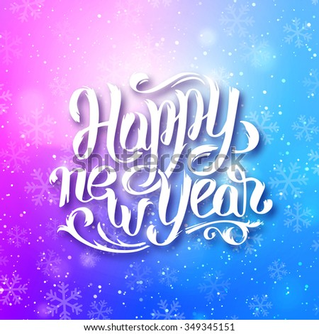 Happy New Year 2016 typography greeting card design on blue blurred vector background with snowflakes and hand lettering inscription from white paper. Colorful festive winter backdrop