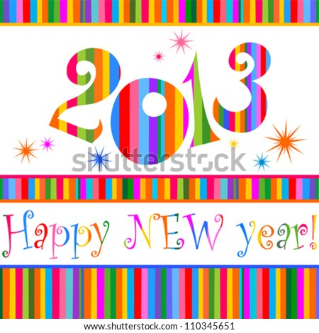Happy new year 2013!  Vector illustration - stock vector