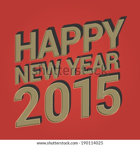 Happy New Year 2015 vintage designed greeting, embossed 3d letters with striped pattern