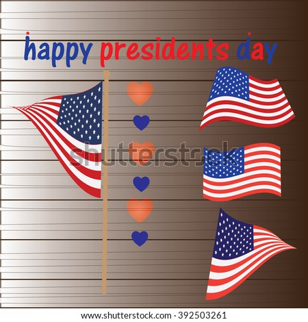 happy presidents day  and the flag of the US Wood background