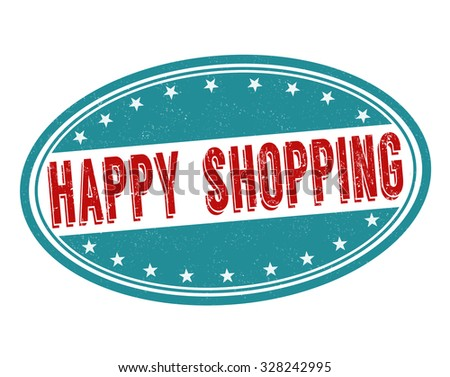 Happy shopping grunge rubber stamp on white background, vector illustration - stock vector