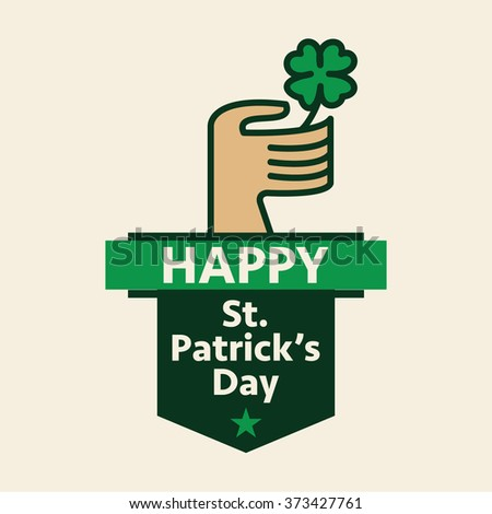 Happy St Patricks Day Greeting. Hand Holding a Four Leaf Clover - Vector Illustration - stock vector