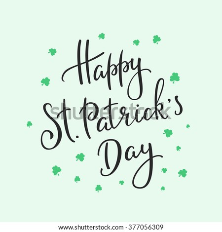 Happy St Patricks day simple lettering. Calligraphy postcard or poster graphic design lettering element. Hand written calligraphy style Saint Patrick postcard design. Photography overlay sign detail. - stock vector