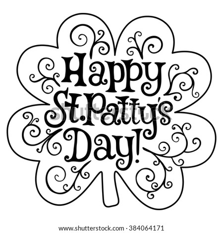 Happy St. Patty`s day lettering on the four-leaved clover background.  Can be used for posters, labels, badges, t-shirt prints, beermat, beverage coaster design. EPS 10 vector. Isolated on white.  - stock vector