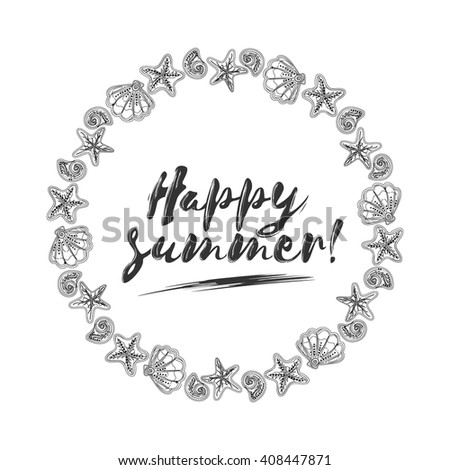 Happy summer brush lettering composition. See shells and starfish wreath. Black and white stamp. - stock vector