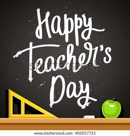 Happy Teacher's Day! Fashionable calligraphy. Excellent gift card. Vector illustration on a black background. School chalk board with a triangle and an apple.