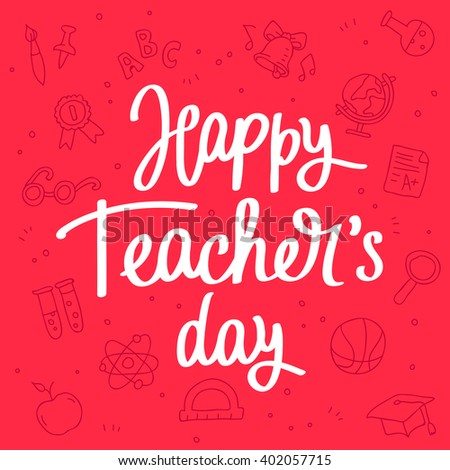 Happy Teacher's Day! Fashionable calligraphy. Excellent gift card. Vector illustration on a red background with school icons. Elements for design.
